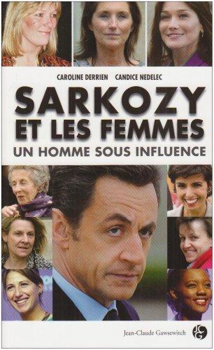 9782350131306: Sarkozy et les femmes : un homme sous influence