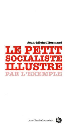 9782350131344: Le petit socialiste illustré par l'exemple