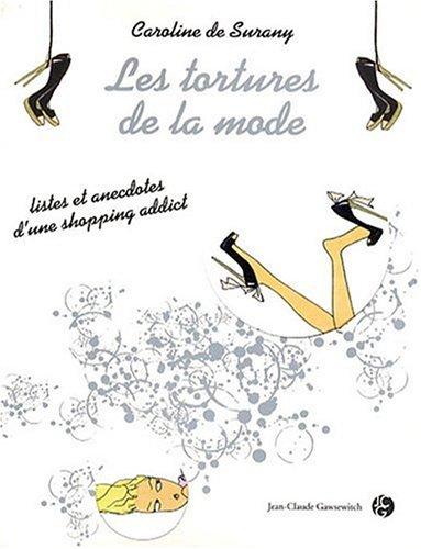 9782350131382: Les tortures de la mode : Listes et anecdotes d'une shopping addict