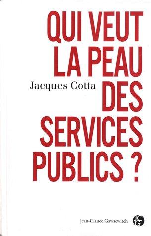 9782350132501: Qui veut la peau des services publics ?
