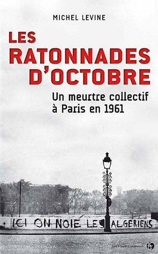9782350132723: Les ratonnades d'octobre : Un meurtre collectif à Paris en 1961
