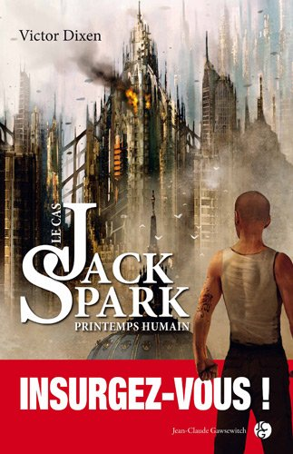 9782350133201: Le cas Jack Spark saison 0 ; printemps humain