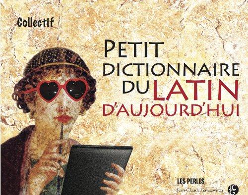 9782350134109: Petit dictionnaire du Latin d'aujourd'hui