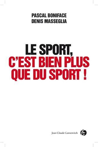 9782350134161: Le Sport, c'est bien plus que du sport
