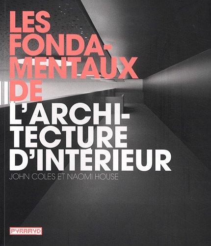 FONDAMENTAUX DE L ARCHITECTURE D INTERIE: COLES J HOUSE N
