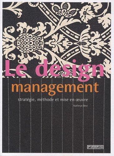 Le design management (French Edition): Kathryn Best