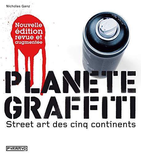 """""""planète graffiti ; street art des cinq continents"""": Nicholas Ganz"""