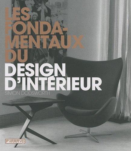 Les fondamentaux du design d'intérieur (French Edition): Simon Dodsworth