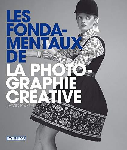 9782350172286: les fondamentaux de la photographie créative