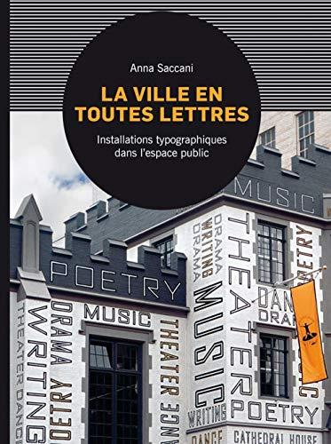 9782350172880: La ville en toutes lettres : Installations typographiques dans l'espace public