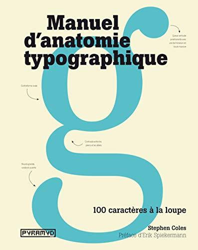 Manuel d'anatomie typographique: Stephen Coles