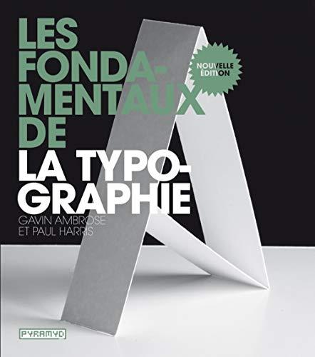 Les fondamentaux de la typographie. 2nd Edition: Paul Harris