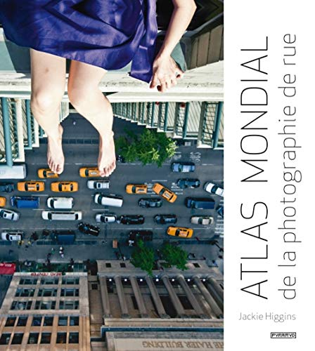 Atlas mondial de la photographie de rue: JACKIE HIGGINS