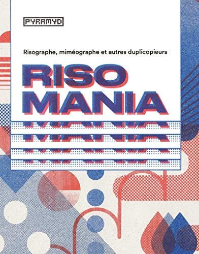 9782350173887: Risomania : Risographe, miméographe et autre duplicopieurs