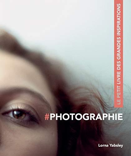 9782350174624: #Photographie : Le petit livre des grandes inspirations