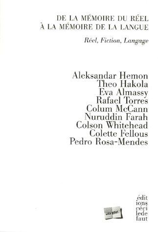 De la memoire du reel a la memoire de la langue Reel fiction lan: Collectif