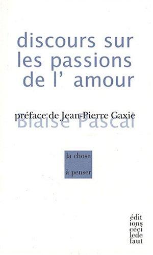 Discours sur les passions de l'amour: Pascal Blaise