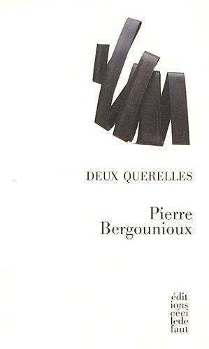 DEUX QUERELLES: BERGOUNIOUX PIERRE