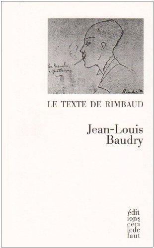 Le texte de Rimbaud: Baudry Jean Louis