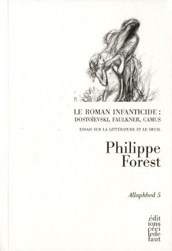 9782350180892: Le roman infanticide : Dostoievski, Faulkner, Camus : Essai sur la littérature et le deuil