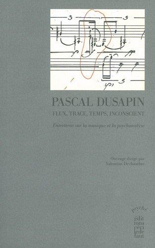 FLUX TRACE TEMPS INCONSCIENT: DUSAPIN PASCAL