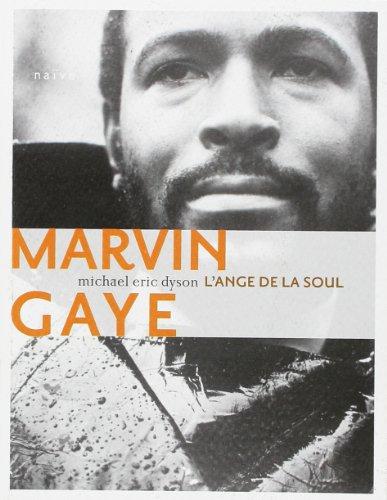 Marvin Gaye, l'ange de la Soul (French Edition): Michael-Eric Dyson