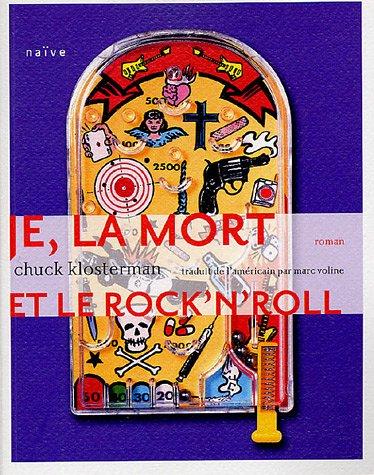 9782350210162: Je, la mort et le rock''n roll