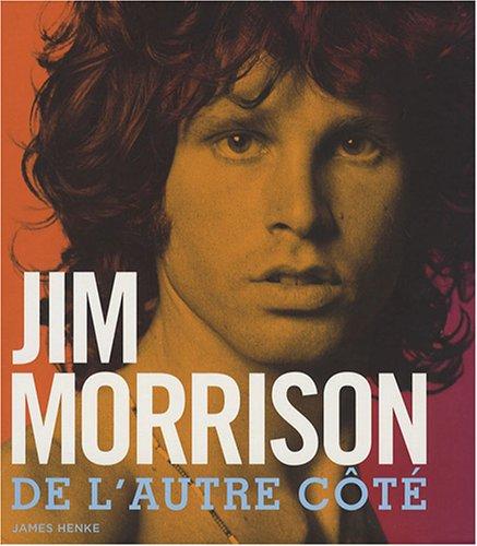 JIM MORRISSON : DE L'AUTRE CÔTÉ: HENKE JAMES
