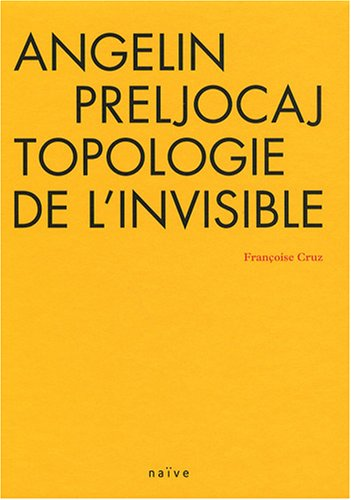 9782350211527: Angelin Preljocaj, topologie de l'invisible (1DVD)