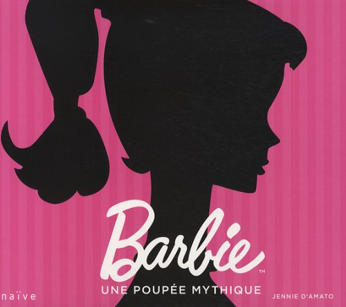 9782350211909: Barbie : Une poupée mythique