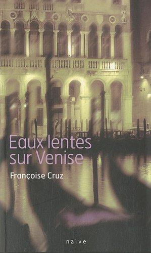 EAUX LENTES SUR VENISE: CRUZ FRAN�OISE