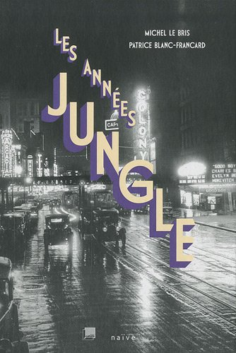 Les annees jungle (1CD audio MP3) (French Edition): Patrice Blanc-Francard