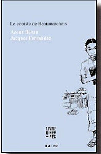 le copiste de Beaumarchais: Begag, Azouz, Ferrandez,