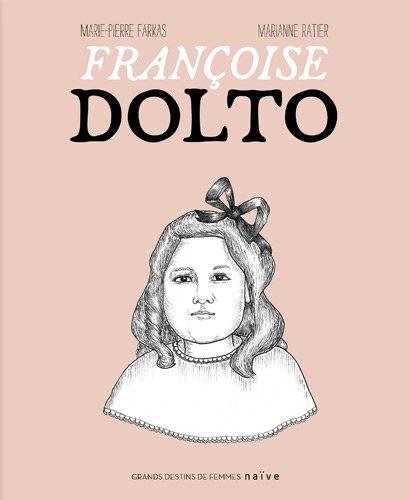 Françoise Dolto (French Edition): Marianne Ratier, Marie-Pierre Farkas