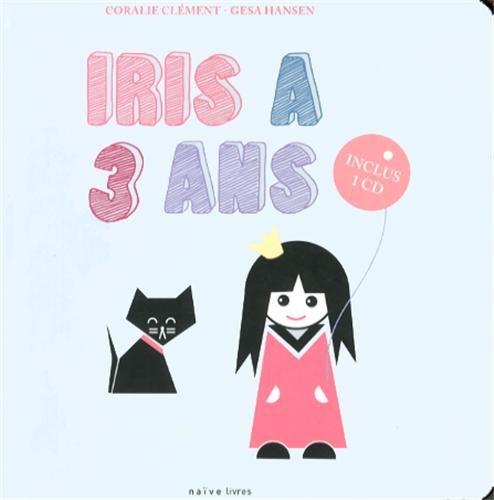 IRIS A TROIS ANS + CD: CL�MENT CORALIE