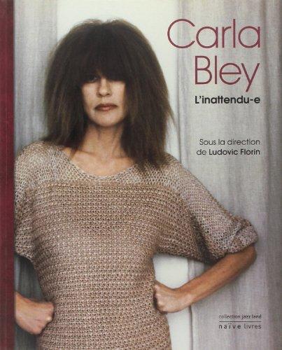 CARLA BLEY L'INATTENDU-E: FLORIN LUDOVIC