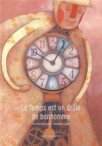 TEMPS EST UN DRÔLE DE BONHOMME (LE): P�ROU�ME LAURENCE