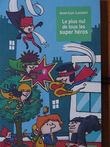 9782350242293: Le Plus Nul De Tous Les Super H�ros