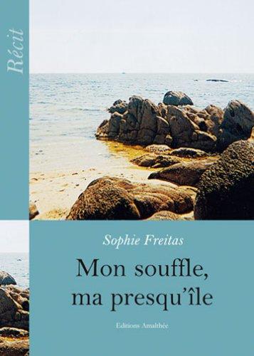 9782350275772: Mon Souffle, Ma Presqu'Ile