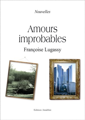 9782350279091: Amours Improbables