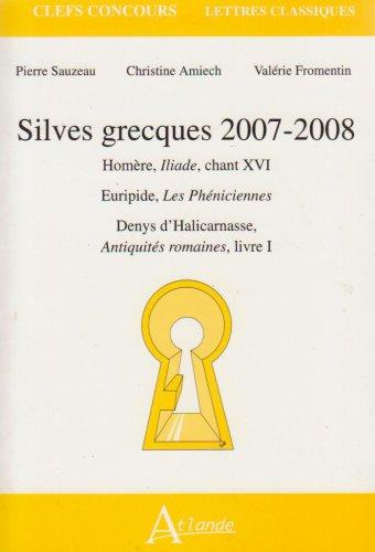 9782350300276: Silves grecques : Homère, Iliade, chant XVI ; Euripide, Les Phéniciennes ; Denys d'Halicarnasse, Antiquités romaines, livre I