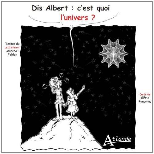 9782350301594: Dis Albert, c'est quoi l'univers ?