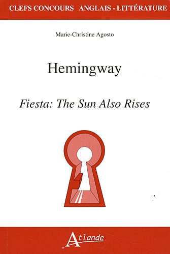 9782350301686: Hemingway - fiesta: the sun also rises (Clefs Concours)