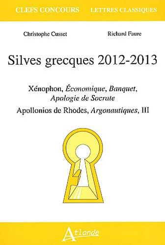 9782350301754: silves grecques 2012-2013 ; Apollonios de Rhodes, argonautiques III ; Xénophon, le banquet et apologie de Socrate, économique