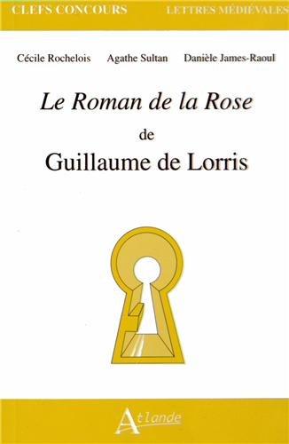 9782350302171: Le roman de la rose de guillaume de lorris (Clefs Concours)