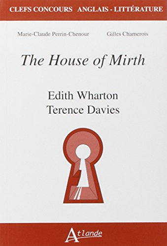 Edith Wharton, Terence Davies, The House of: Marie-Claude Perrin-Chenour; Gilles