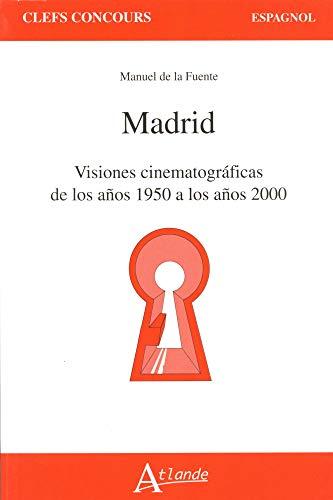 9782350302478: Madrid : Visiones cinematograficas de los anos 1950 a los anos 2000