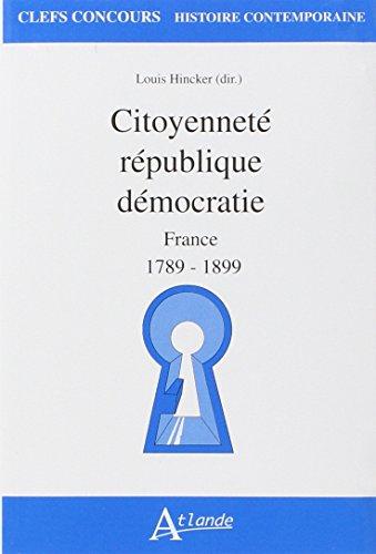9782350302744: Citoyenneté, République, Démocratie en France 1789-1899