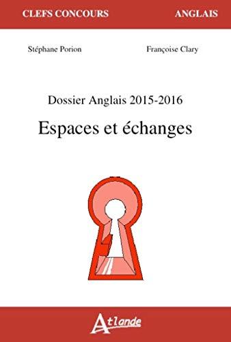 9782350302805: Dossier anglais 2015-2016 : Espaces et échanges