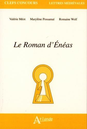 Le Roman d'Enéas (Clefs Concours): Valérie Méot; Marylène